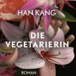 Han Kang: Die Vegetarierin (2007 / dt. 2016)