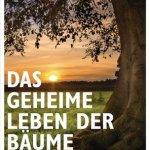 Peter Wohlleben: Das geheime Leben der Bäume (2015)