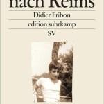 Didier Eribon: Rückkehr nach Reims (2016, orig. 2009)