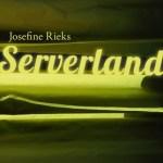 Josefine Rieks: Serverland (2018)