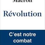 Emmanuel Macron: Révolution. C'est notre combat pour la France (2016)