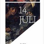 Éric Vuillard: 14. Juli (2016 / 2019)