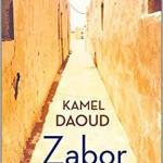 Kamel Daoud: Zabor (2017 / 2019)