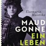 Elsemarie Maletzke:  Maud Gonne: Ein Leben für Irland (2016)