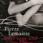 Pierre Lemaitre: Drei Tage und ein Leben (2017)