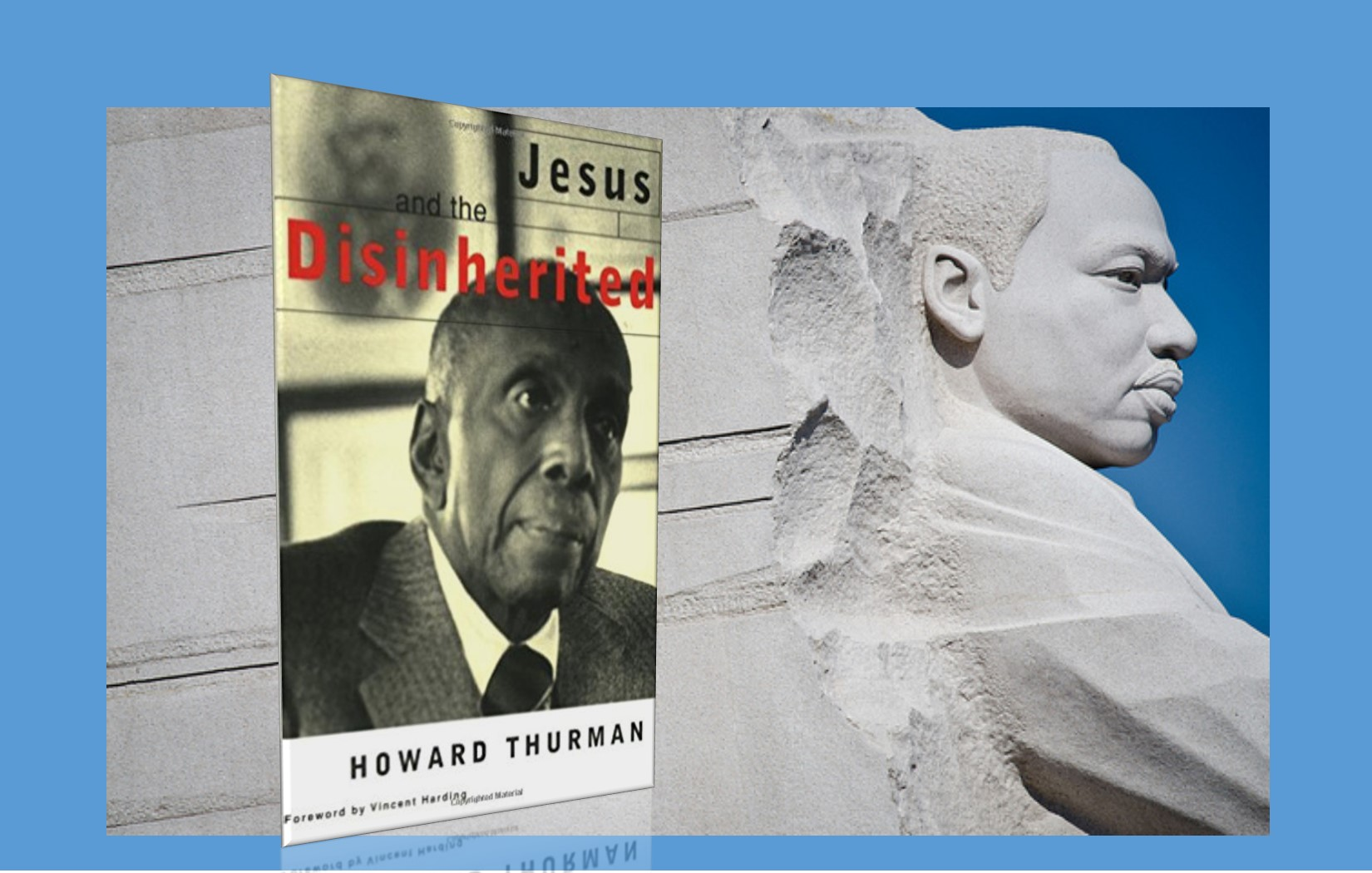 To Understand Martin Luther King Jr Read Howard Thurman