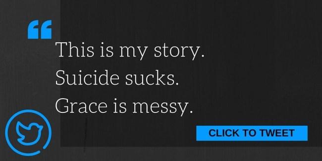 suicide sucks. grace is messy