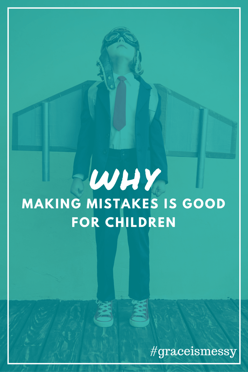 Here's why making mistakes is good for children...