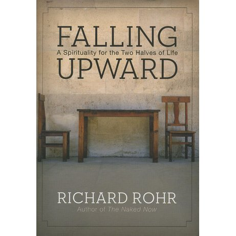 Falling Upward, by Richard Rohr