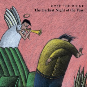 The Darkest Night of the Year: Over the Rhine's first Christmas album (1996).
