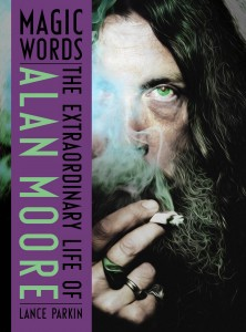Magic Words: The Extraordinary Life of Alan Moore