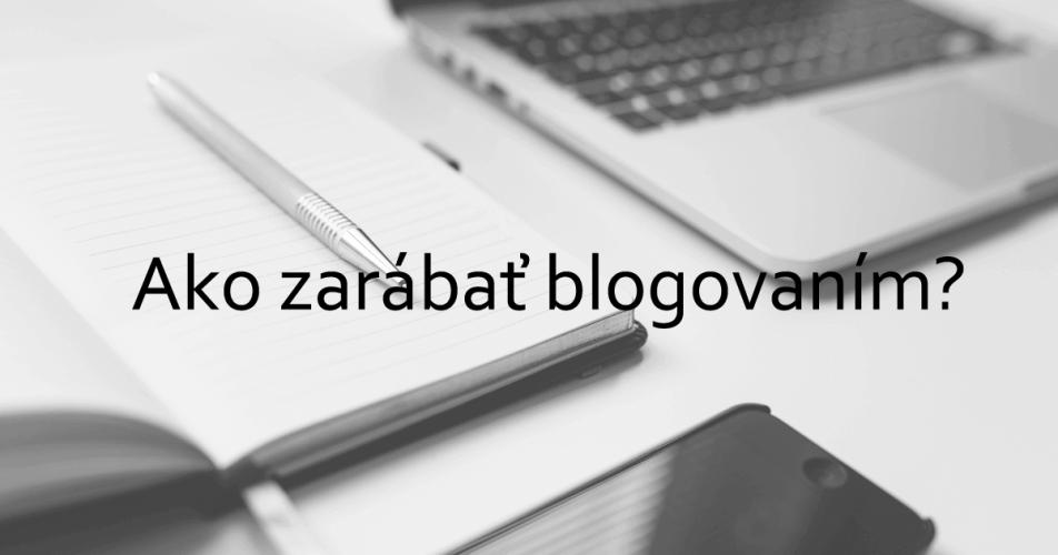 zarábať blogovaním