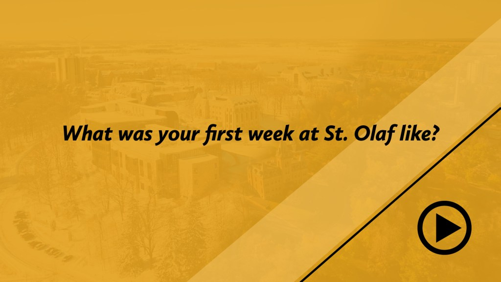What was your first week at St. Olaf like?