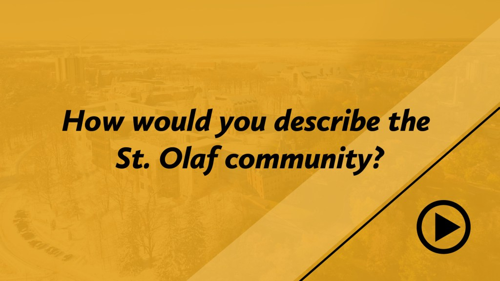 How would you describe the St. Olaf community?