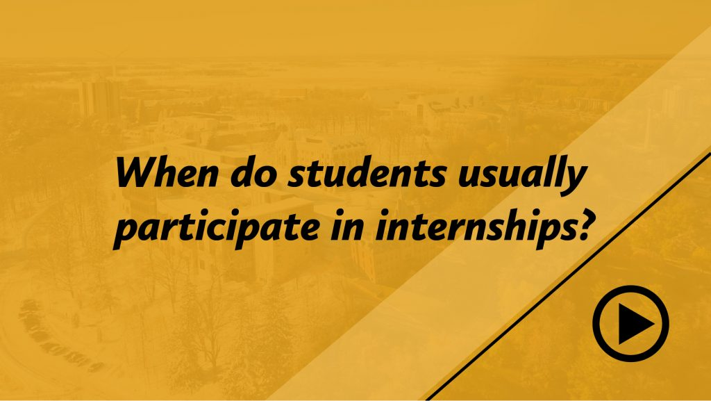 When do students usually participate in internships?