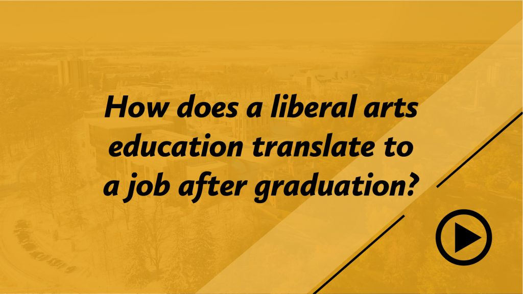 How does a liberal arts education translate to a job after graduation?