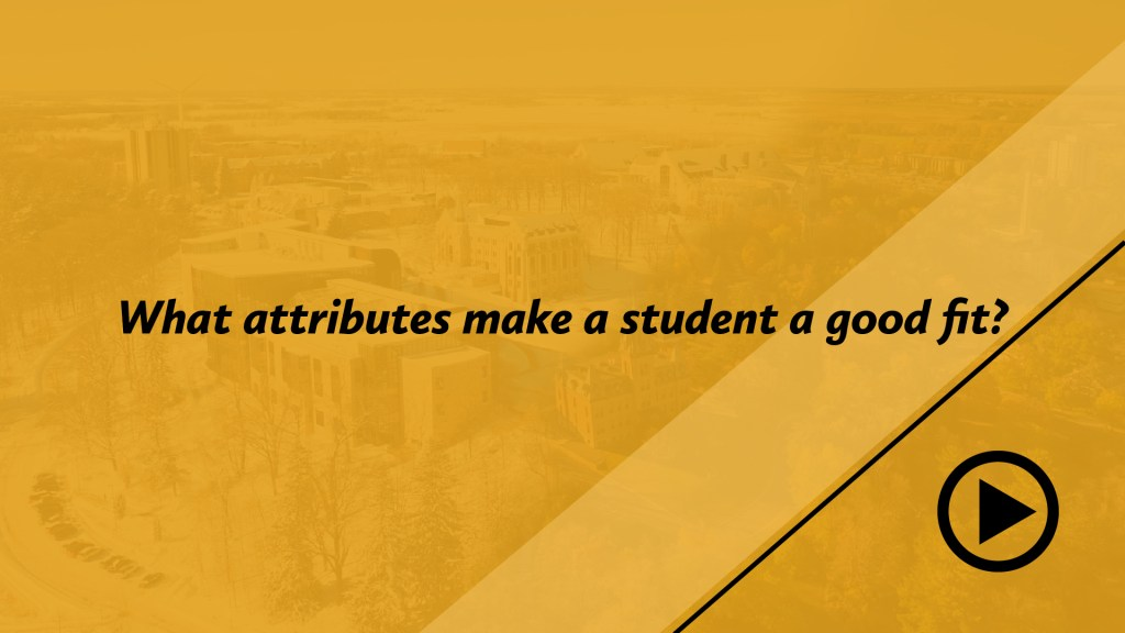 What attributes make a student a good fit?