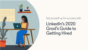 LinkedIn's 2020 Grad's Guide to Getting Hired