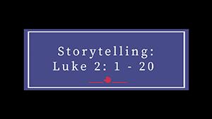 Luke 2: 1 -20