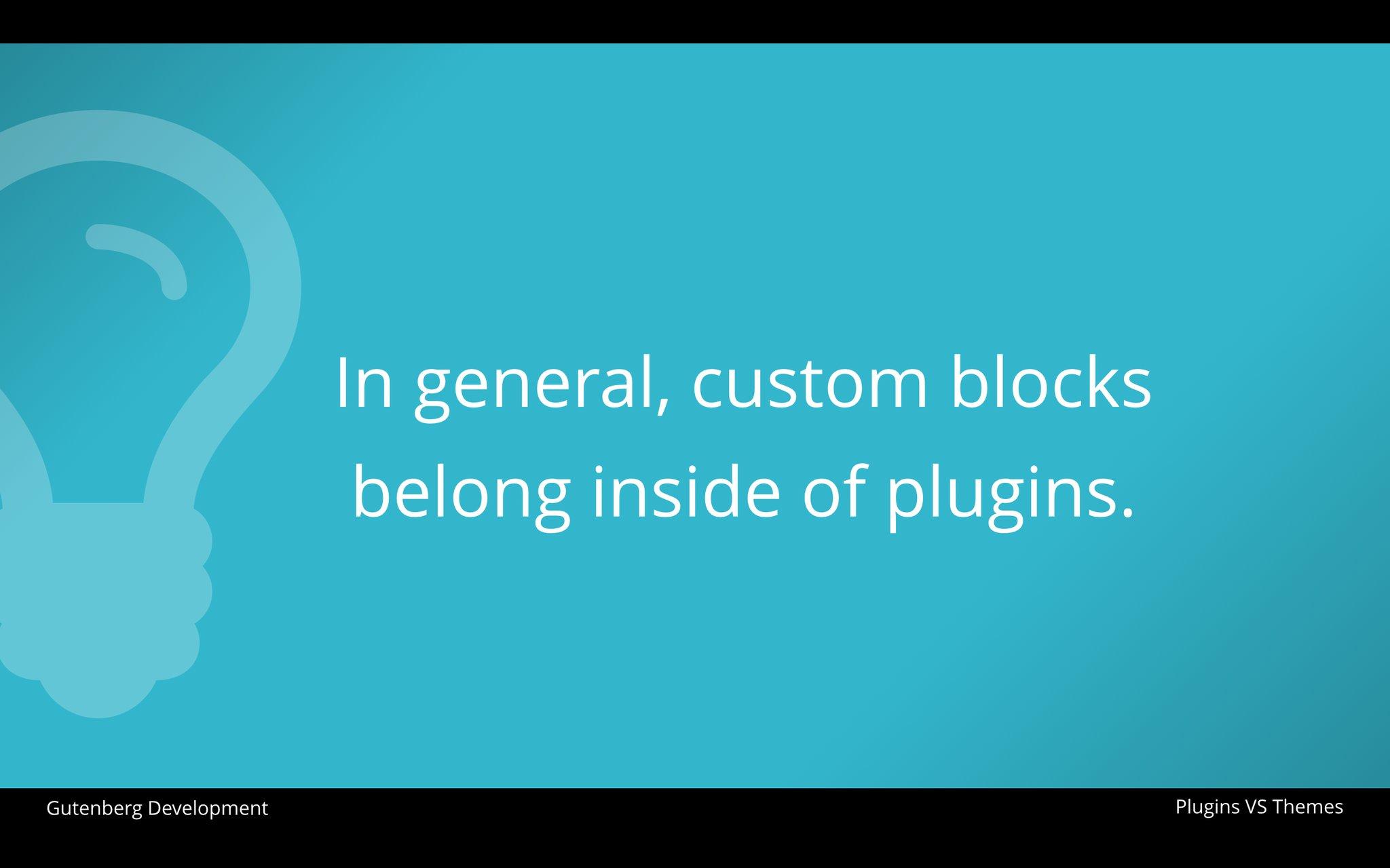 Text on Image: In general, custom blocks belong inside of plugins. Zac Gordon