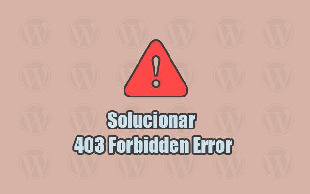 Cómo Solucionar 403 Forbidden Error en WordPress