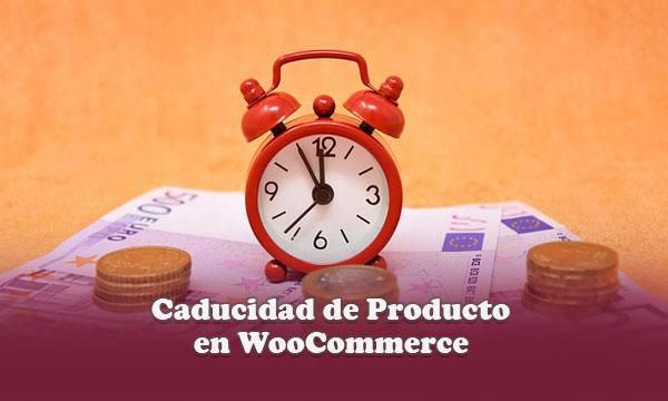 Establecer fecha de caducidad de producto en tienda virtual de WooCommerce