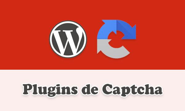 Mejores gratuitos plugins de Captcha en WordPress para combatir el contenido spam