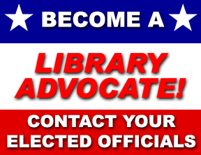 Become a Library Advocate! Contact your elected officials!