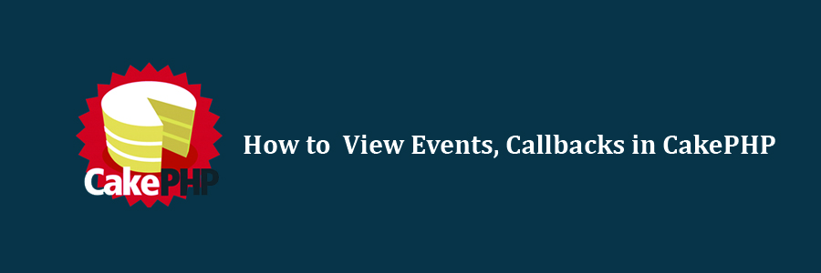 View Events, Callbacks in CakePHP