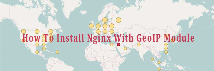 How To Install Nginx With GeoIP Module - WPcademy