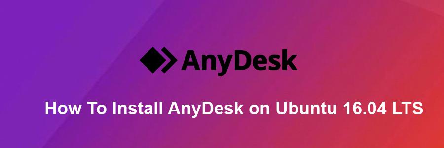Install AnyDesk on Ubuntu 16