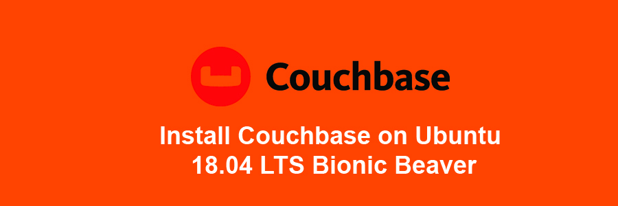 How To Install Couchbase 6 0 1 on Ubuntu 18 04 LTS - WPcademy