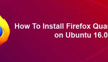 How To Install Firefox Developer Edition on Ubuntu 16 04 LTS