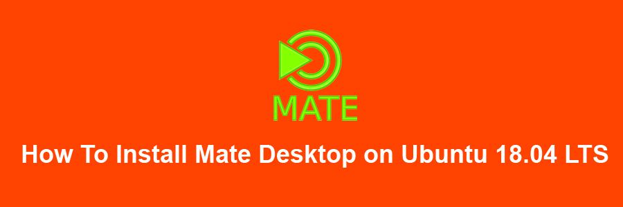 How To Install Mate Desktop 1 22 on Ubuntu 18 04 LTS - WPcademy