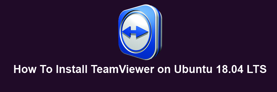 How To Install TeamViewer on Ubuntu 18 04 LTS - WPcademy