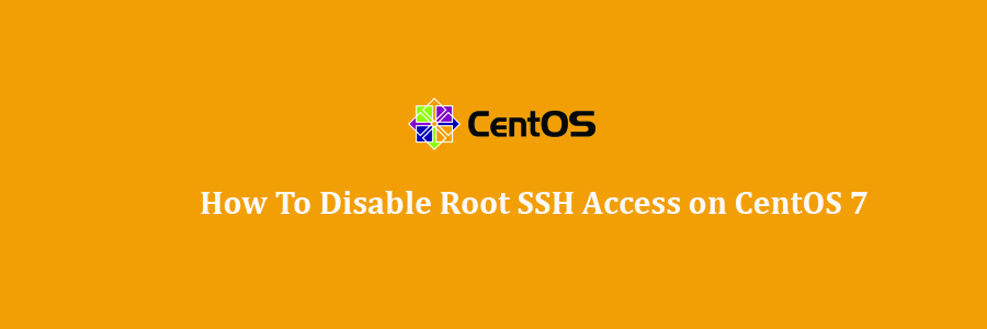 Disable Root SSH Access on CentOS 7