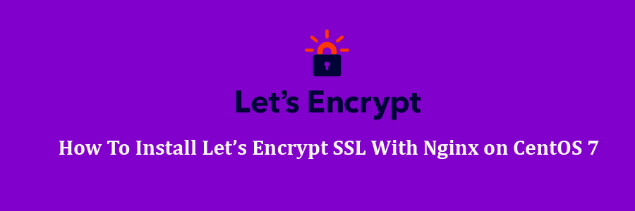 Let's Encrypt SSL With Nginx on CentOS 7