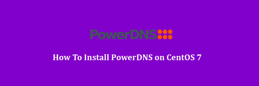 PowerDNS on CentOS 7