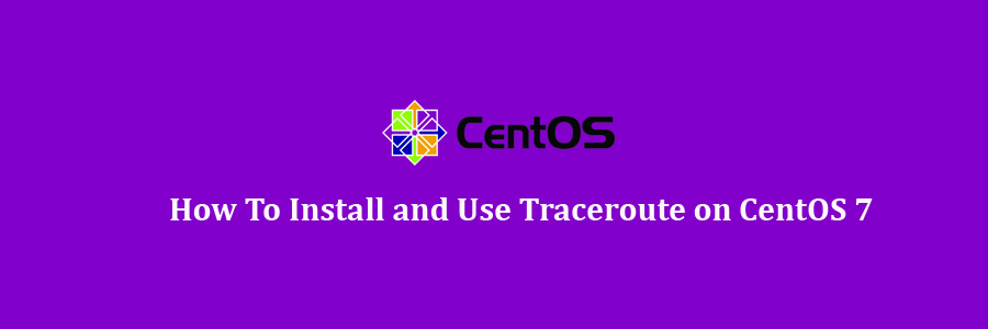 Use Traceroute on CentOS 7