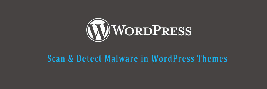 scan and detect malware in wordpress theme