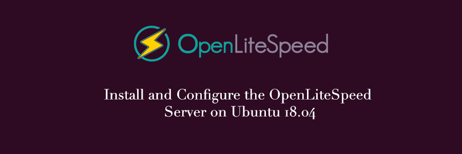 install openlitespeed server on ubuntu 18.04