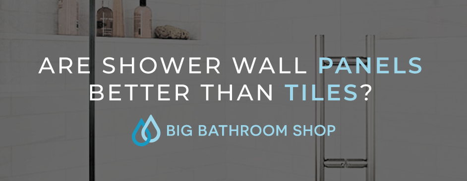 are shower wall panels better than