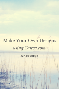 Make Your Own Graphics with Canva.com