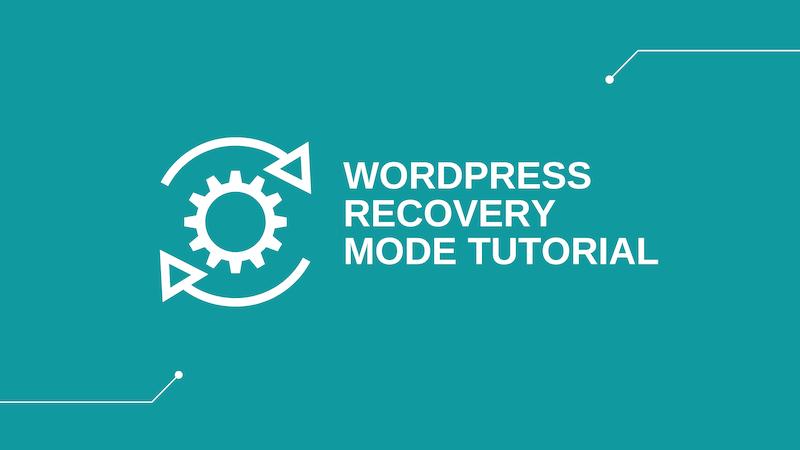 WordPress Recovery Mode Tutorial