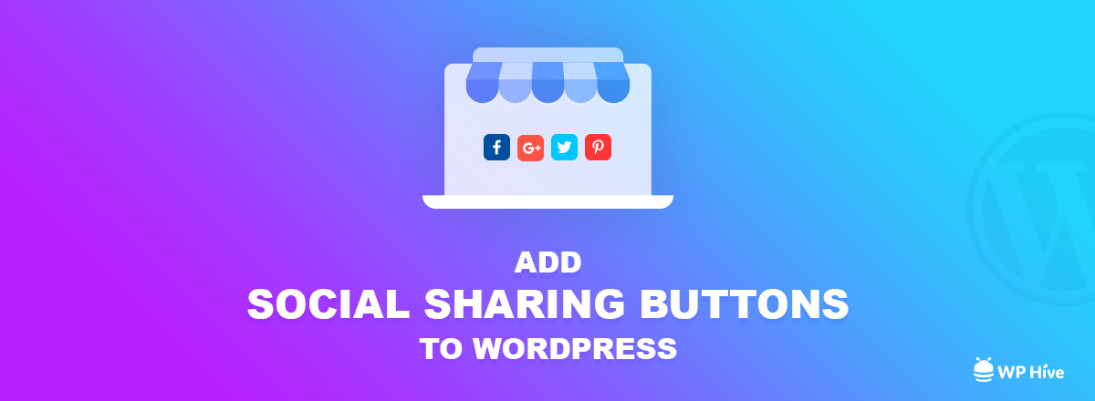 3 Easy Ways to Add Social Share Buttons in WordPress [Step by Step] 1