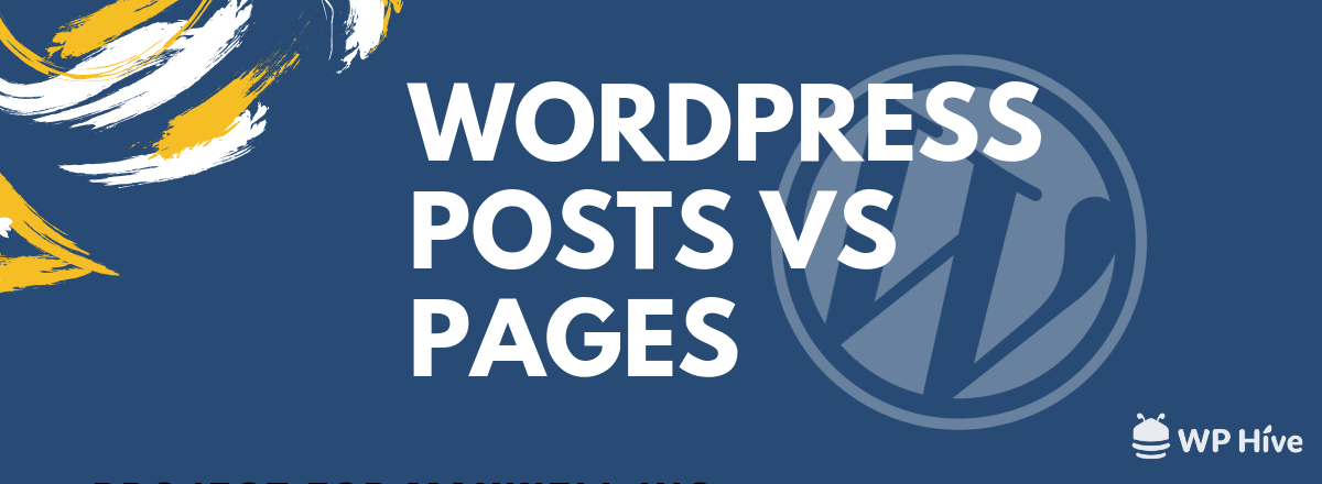 WordPress Posts vs. Pages – Which One You Should Use?