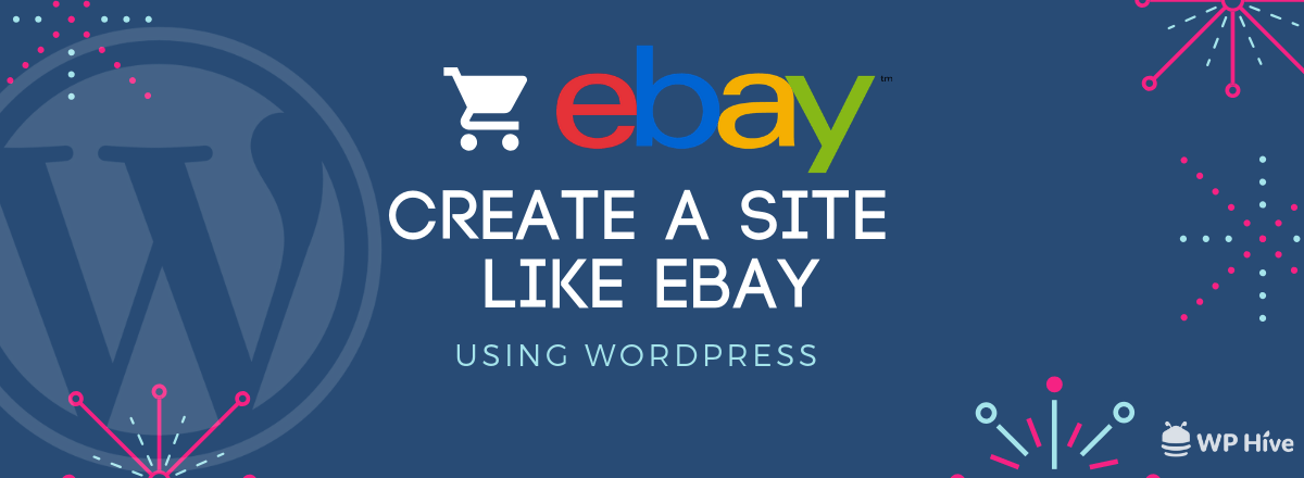 How to Create a Site Like eBay with WordPress in 2019 [Step by Step] 1