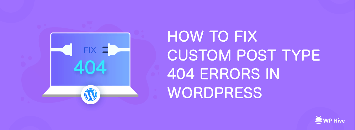 How to Fix WordPress Custom Post Type 404 Error [Updated 2020] 1