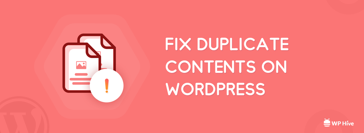 7 Ways to Fix Duplicate Contents in WordPress and Grow Faster [2020]