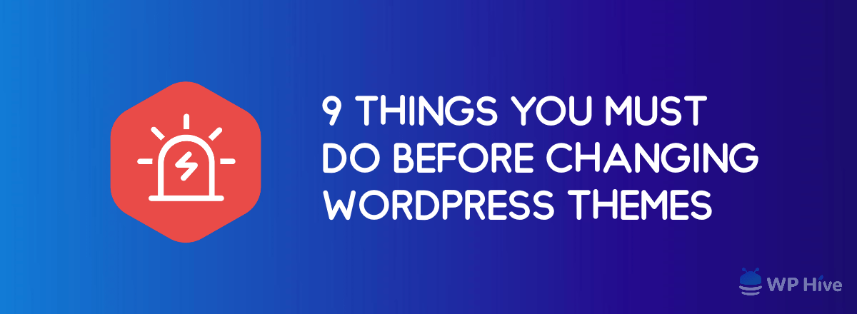 Checklist: 9 Important Things To Do Before Switching WordPress Themes
